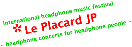 International headphone music festival : Le Placard JP